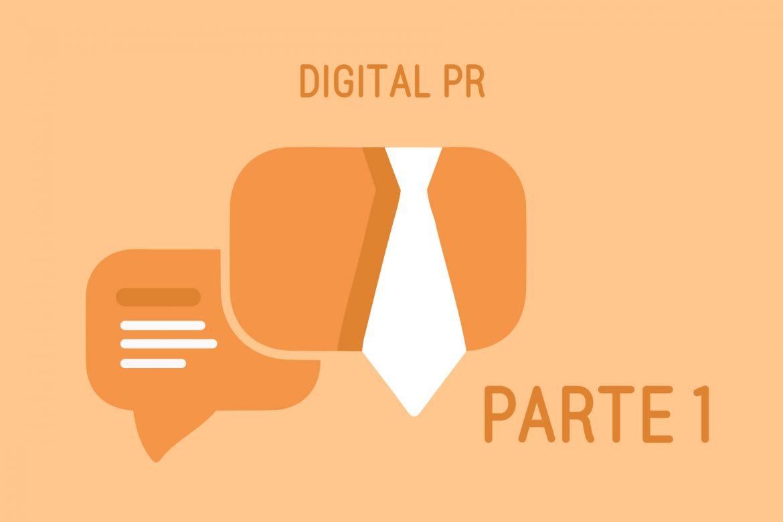 Digital PR: sempre importanti, talvolta fondamentali (parte 1)