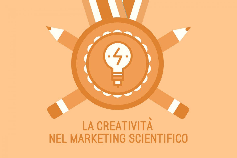 La creatività nel marketing scientifico: se vinci sei creativo