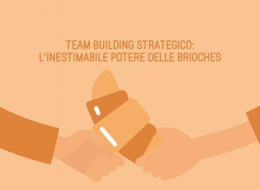 Team building strategico: l'inestimabile potere delle brioches
