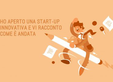 Ho aperto una start-up innovativa e vi racconto come è andata