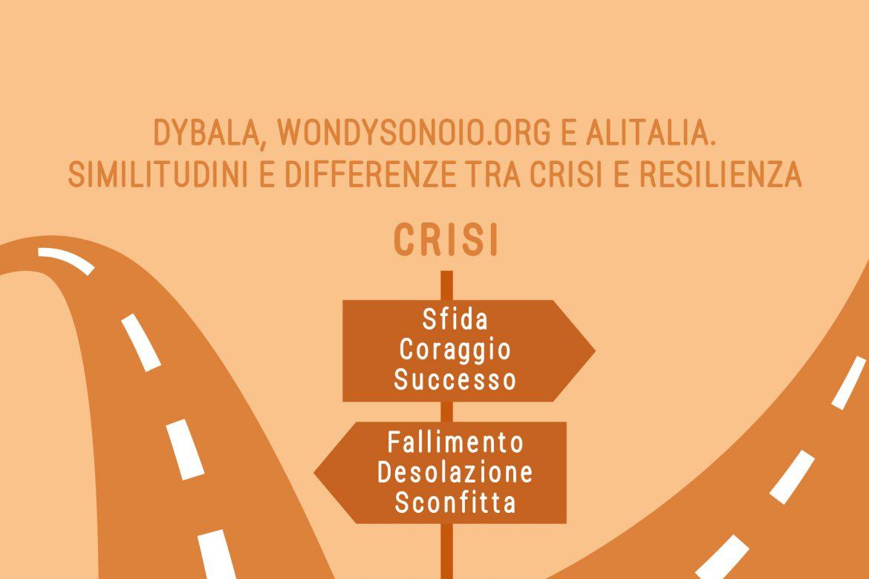 Dybala, Wondysonoio.org e Alitalia. Similitudini e differenze tra crisi e resilienza