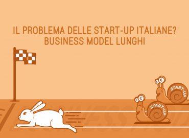 Il problema delle start-up italiane? Business model troppo lunghi