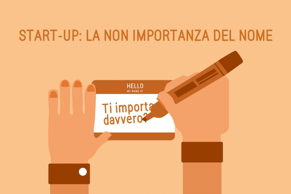 Naming Start-up: la NON importanza del nome