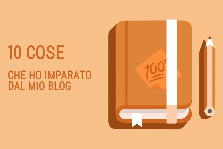Le 10 cose che ho imparato dal mio blog