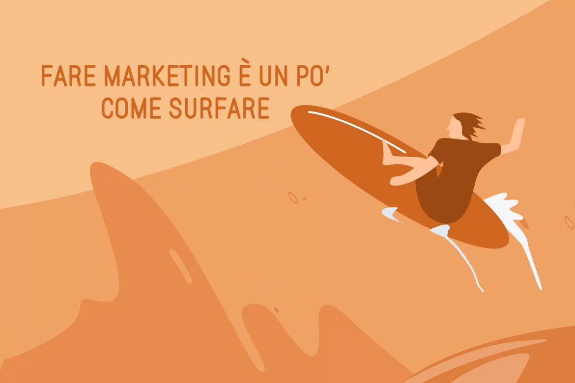 Fare marketing è un po' come surfare