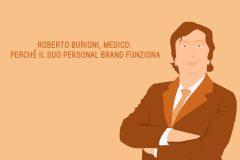 Roberto Burioni, medico: perché il suo personal brand funziona