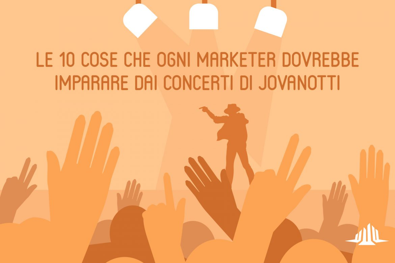 Le 10 cose che ogni marketer dovrebbe imparare dai concerti di Jovanotti