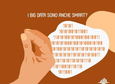 I Big data sono anche Smart?