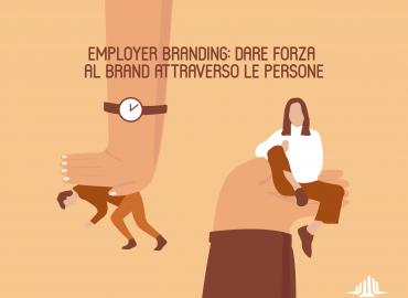 Employer Branding: dare forza al brand attraverso le persone