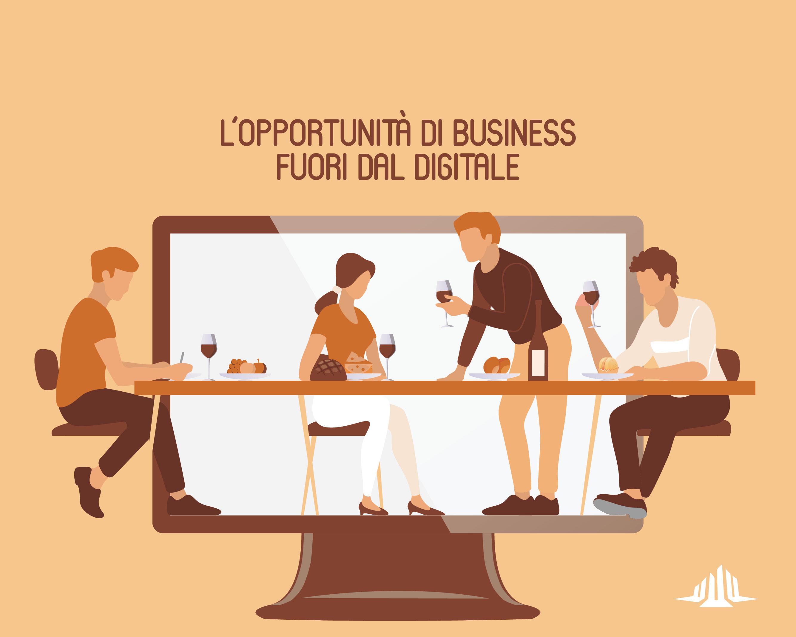 L'opportunità di business fuori dal digitale