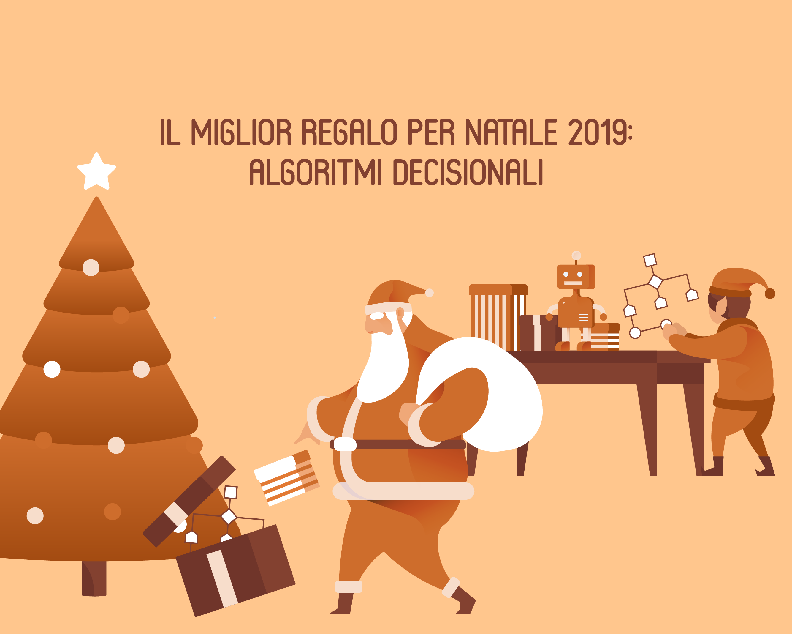 Il miglior regalo per Natale 2019: algoritmi decisionali