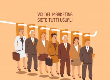 Voi del marketing siete tutti uguali