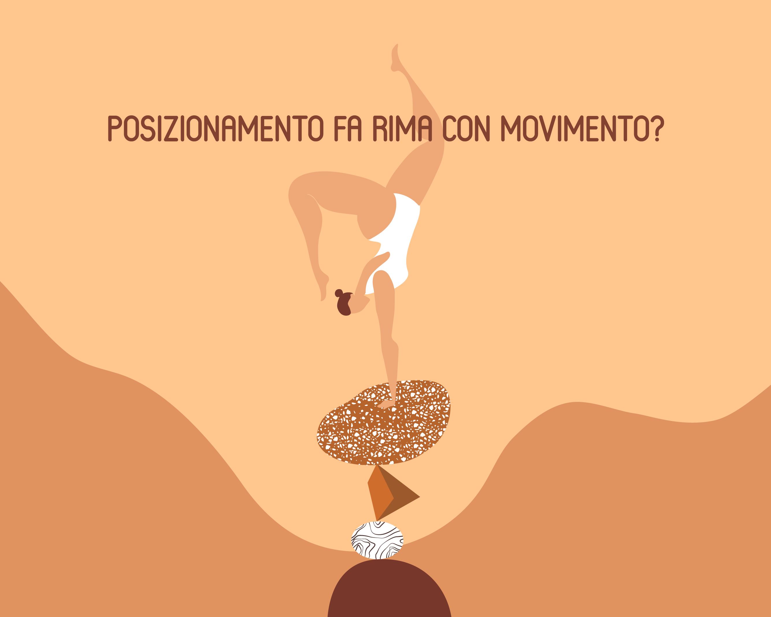 Posizionamento fa rima con movimento?