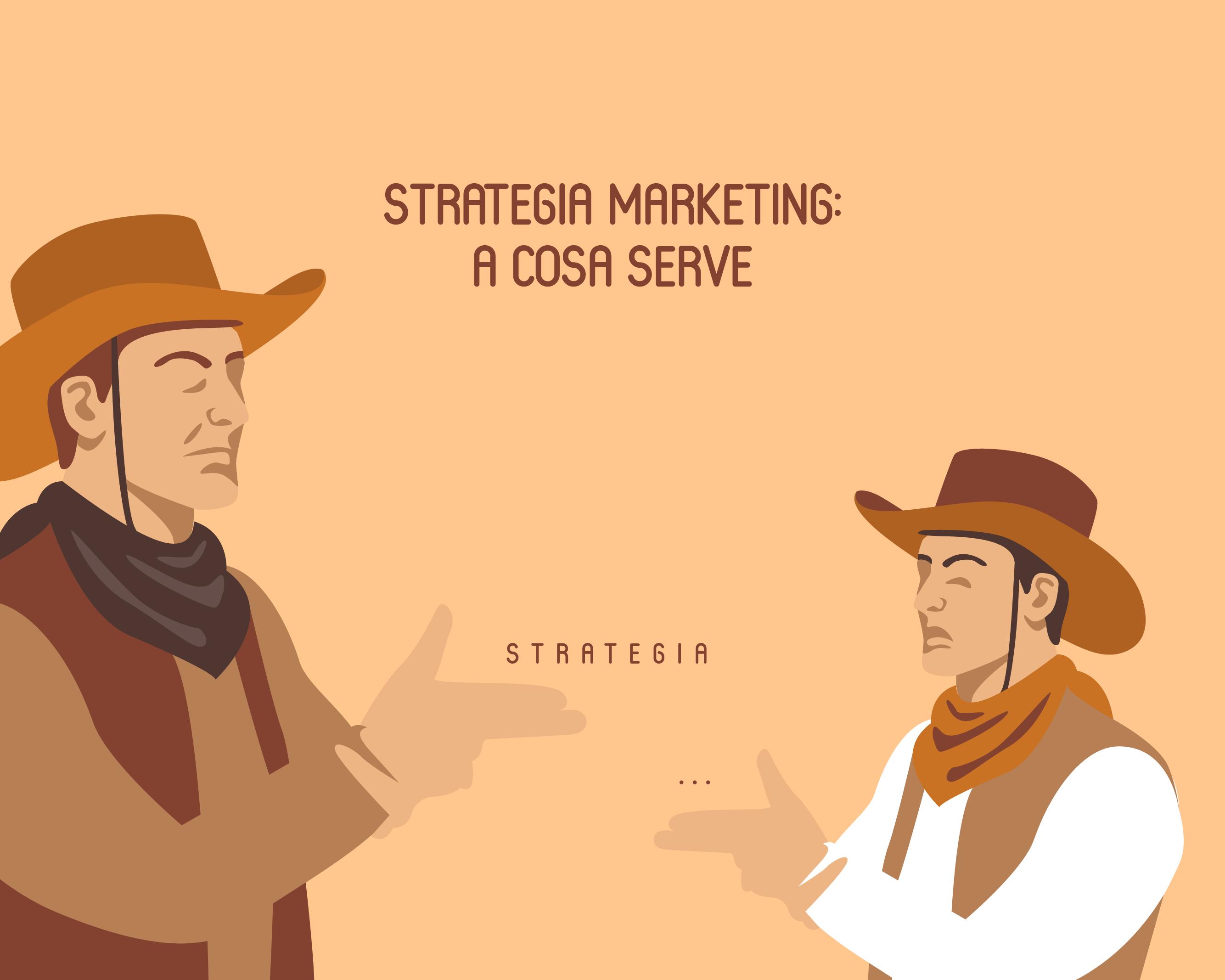 Strategia marketing: a cosa serve