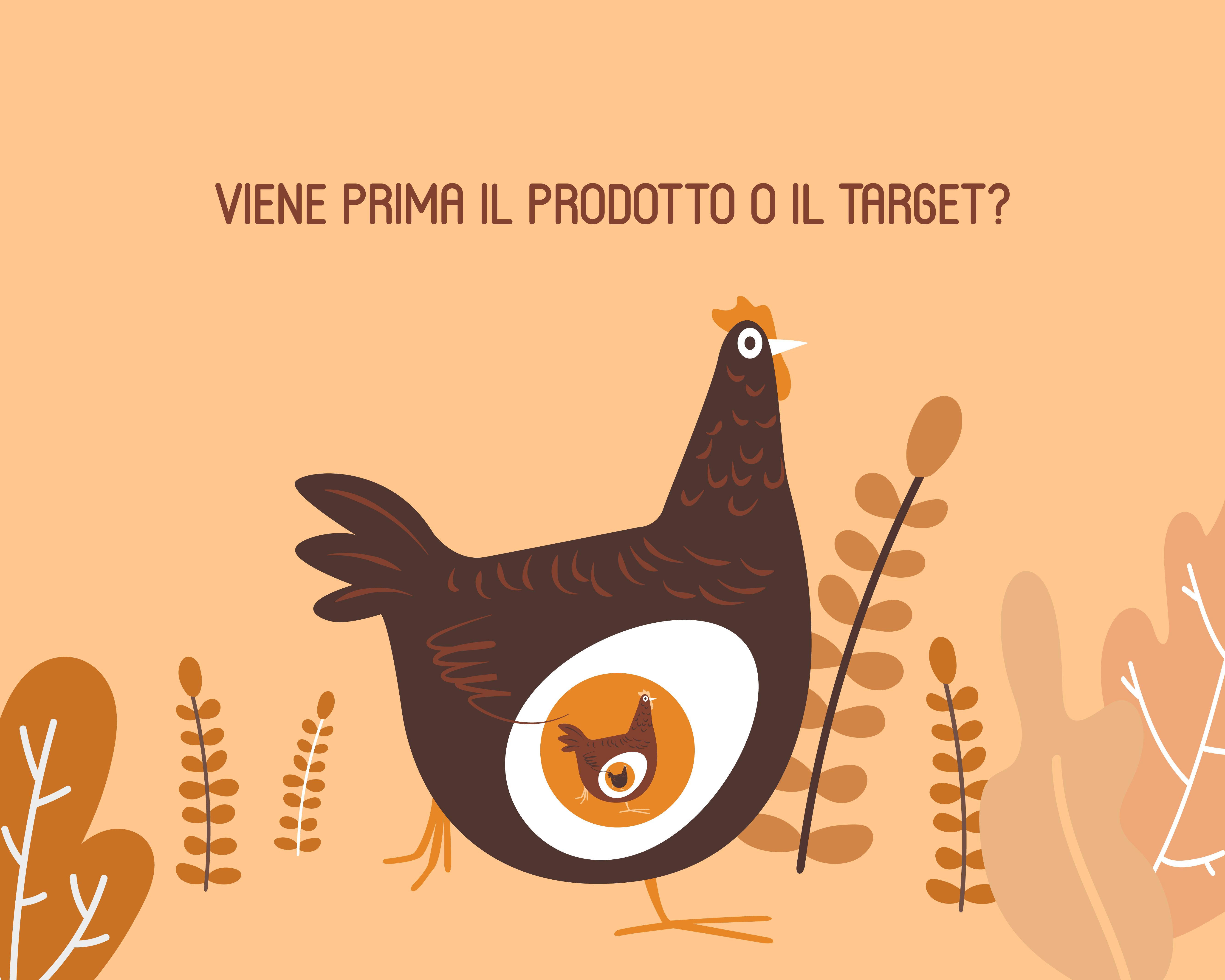 Viene prima il prodotto o il target?